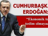 """Cumhurbaşkanı Erdoğan: """"Ekonomik teröre teslim olmayacağız"""""""