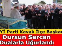 İYİ Parti Kavak İlçe Başkanı Dursun Sercan toprağa verildi