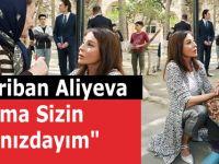 """Mehriban Aliyeva """"Daima Sizin Yanınızdayım"""""""