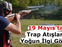 19 Mayıs'ta Trap Atışları Yoğun İlgi Gördü