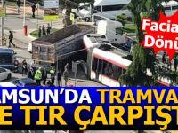 Samsun'da Tramvay ile Tır Çarpıştı; Faciadan Dönüldü