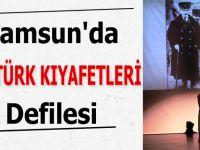 Samsun'da Atatürk Kıyafetleri Defilesi