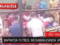 BAFRA'DA FUTBOL MÜSABAKASINDA VAHŞET; 1 KİŞİ YARALANDI
