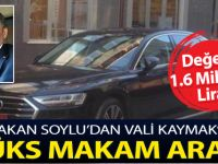BAKAN SOYLU'DAN VALİ KAYMAK'A LÜKS MAKAM ARACI