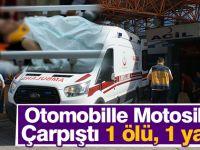 Otomobille Motosiklet Çarpıştı 1 ölü, 1 yaralı
