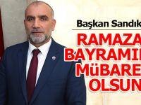 Başkan Sandıkçı'dan Ramazan Bayramı Mesajı