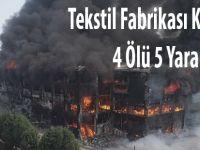 Tekstil Fabrikasında Yangın 4 Ölü