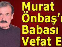 Murat Önbaş'ın Babası Vefat Etti