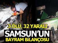 Samsun'un Bayram Bilançosu; 3 Ölü, 32 Yaralı