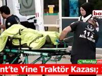 Yakakent'te Yine Traktör Kazası; 1 Yaralı