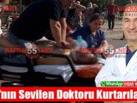 Bafra'nın Sevilen Doktoru Kurtarılamadı