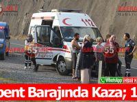 Derbent Barajında Kaza; 1 Ölü