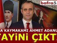 Bafra Kaymakamı Ahmet Adanur'un Tayini Çıktı